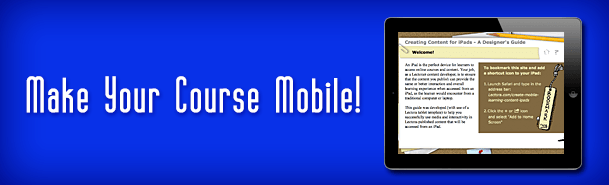 Make Your Course Mobile! Convert Your Desktop e-Learning Course to iPad thumbnail