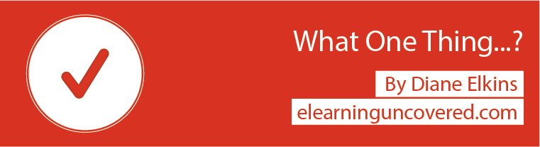 What One Thing...? - E-Learning Uncovered thumbnail
