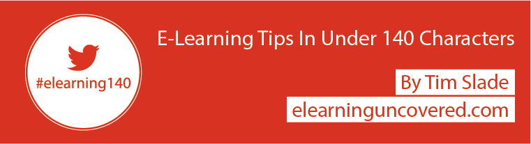 E-Learning Tips in 140 Characters or Less - E-Learning Uncovered thumbnail