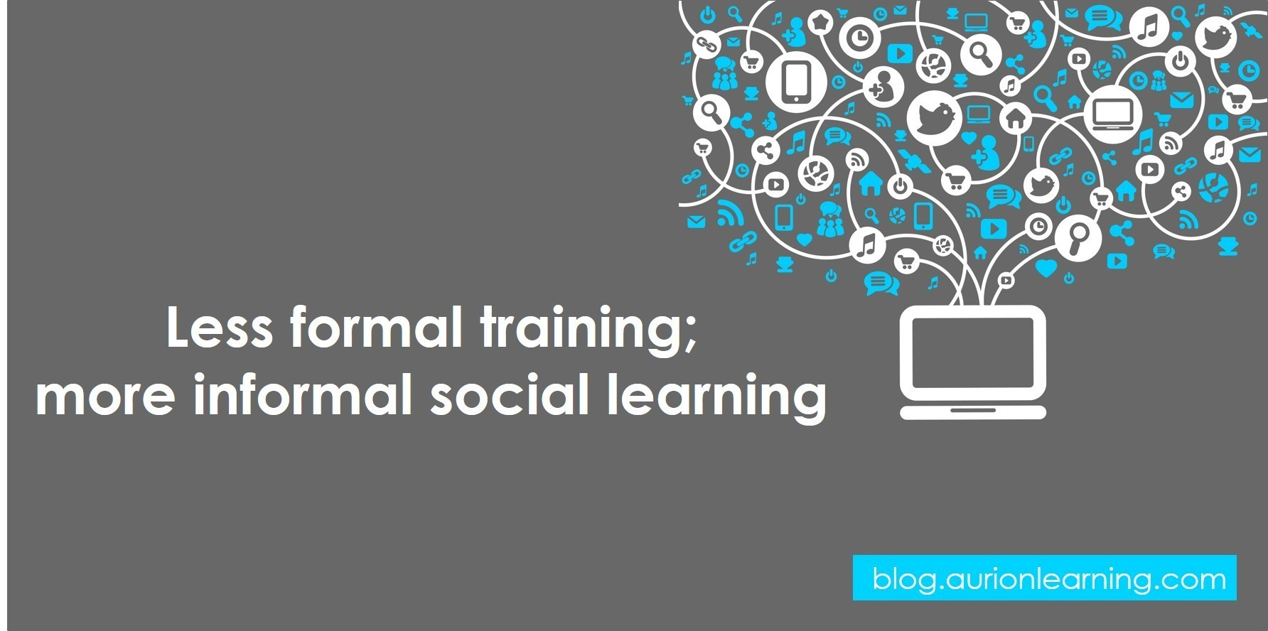 Less Formal Training; More Informal Social Learning | Aurion Learning thumbnail