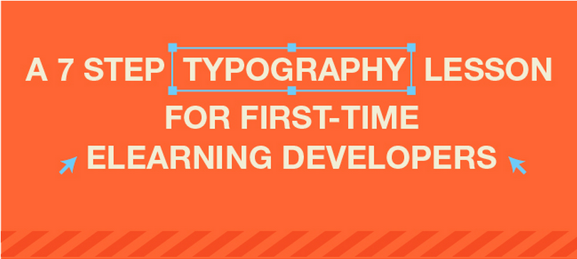 A 7-Step Typography Lesson for First-time eLearning Developers thumbnail