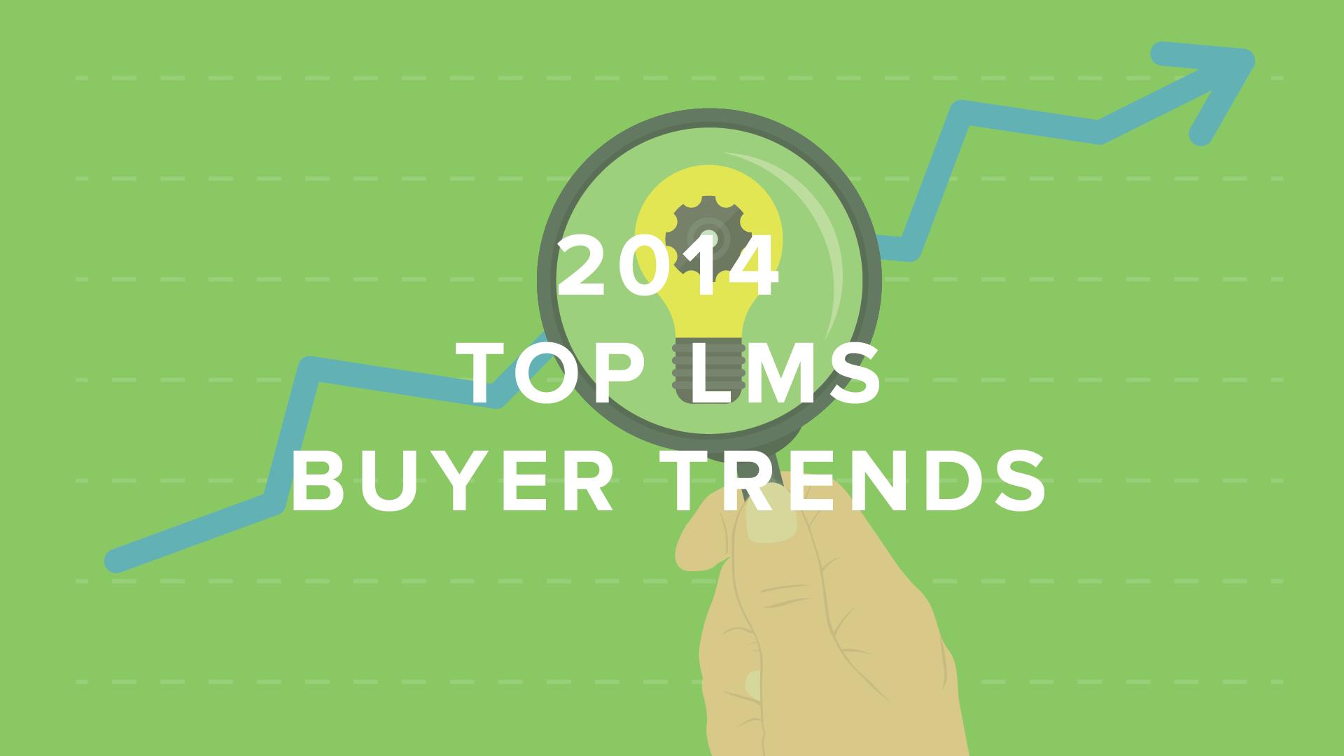 Top LMS Buyer Trends in 2014 - DigitalChalk Blog thumbnail