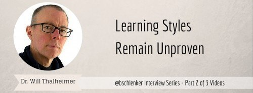 Learning Styles – A Conversation with Will Thalheimer – Part 2 thumbnail