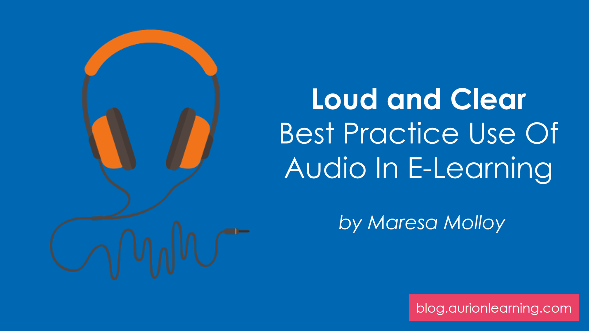 Loud and Clear: Best Practice Use of Audio in E-Learning | Aurion Learning thumbnail