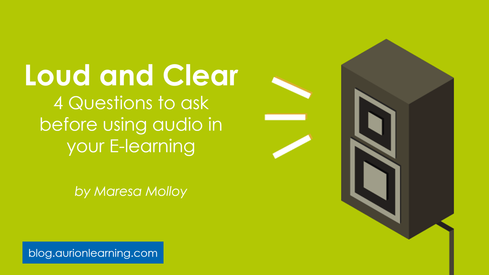 Loud and Clear – Four Questions to ask before using audio in your E-Learning | Aurion Learning thumbnail