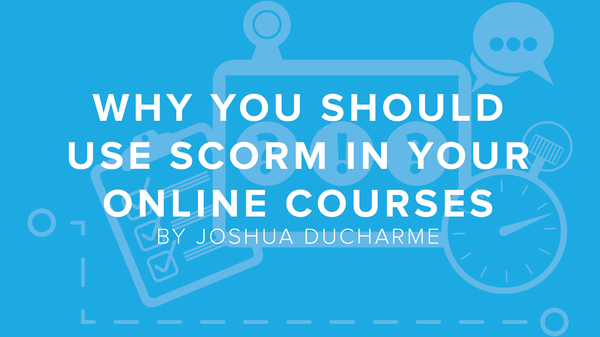 Why You Should Use SCORM in Your Online Courses | DigitalChalk Blog thumbnail