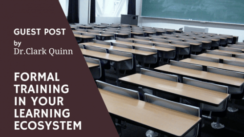 How Formal Training Courses Fit In Your Learning Ecosystem – by Dr. Clark Quinn thumbnail