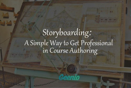 Storyboarding: A Simple Way To Get Professional In Course Authoring - Geenio thumbnail