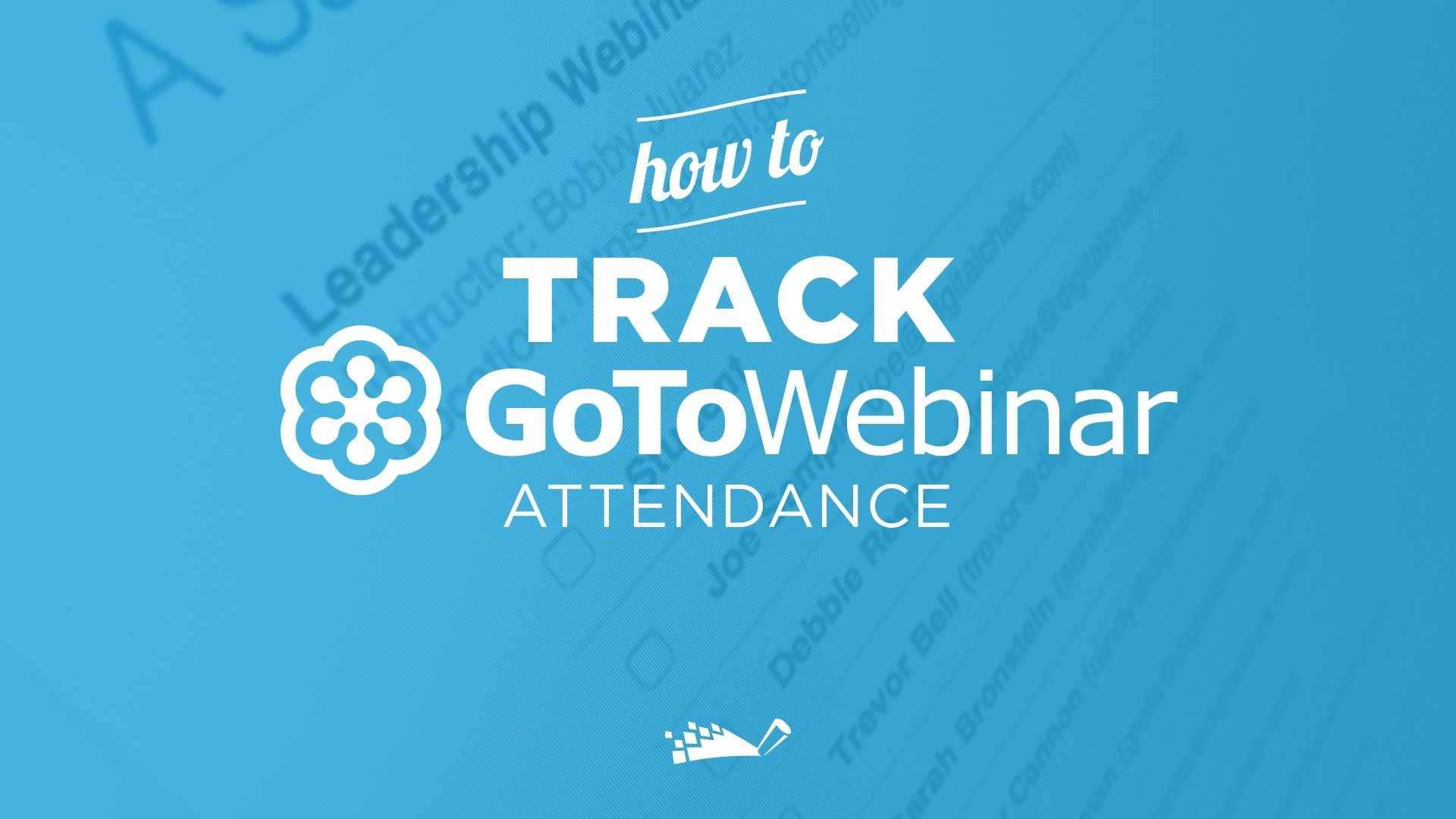 Track GoToWebinar Attendance on DigitalChalk | DigitalChalk Blog thumbnail
