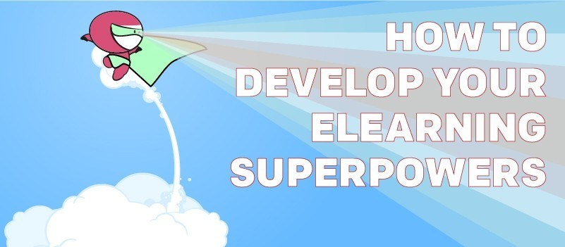 How to Develop Your eLearning Superpowers » eLearning Brothers thumbnail