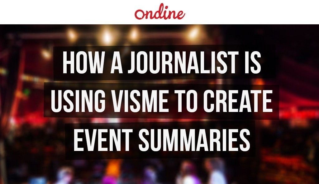 How a Journalist is Using Visme to Create Event Summaries thumbnail