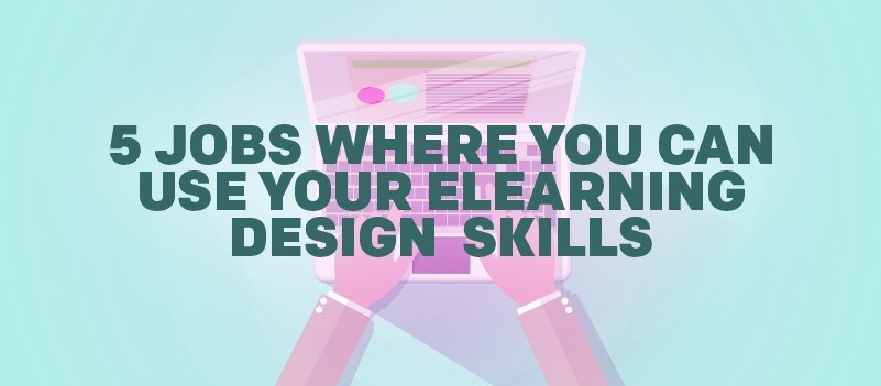 5 Jobs Where You Can Use Your eLearning Design Skills » eLearning Brothers thumbnail