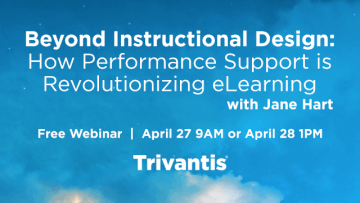 Trivantis Free Webinar: Beyond Instructional Design - How Performance Support Is Revolutionizing eLearning thumbnail