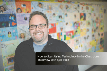 How to Start Using Technology in the Classroom - Interview with Kyle Pace thumbnail