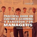 The Practical Guide on Custom E-learning: CommLab's Thanksgiving Gift thumbnail