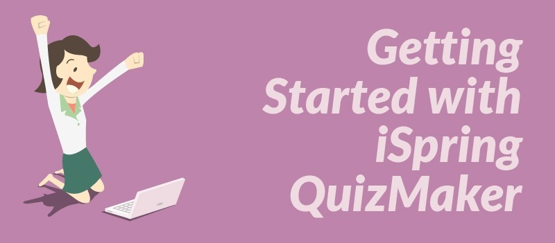 Getting Started with iSpring QuizMaKer » eLearning Brothers thumbnail