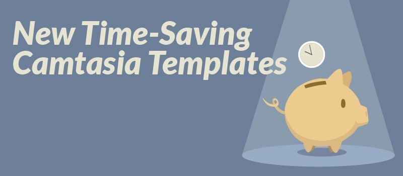 New Time-Saving Camtasia Templates » eLearning Brothers thumbnail