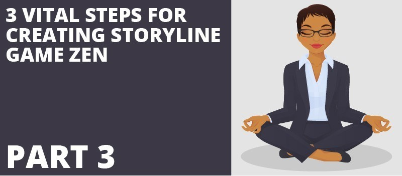 3 Vital Steps For Creating Storyline Game Zen Part III » eLearning Brothers thumbnail