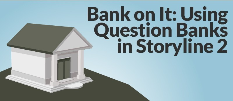 Bank on It: Using Question Banks in Storyline 2 » eLearning Brothers thumbnail