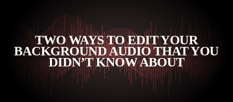 Two Ways to Edit Your Background Audio that You Didn't Know About » eLearning Brothers thumbnail