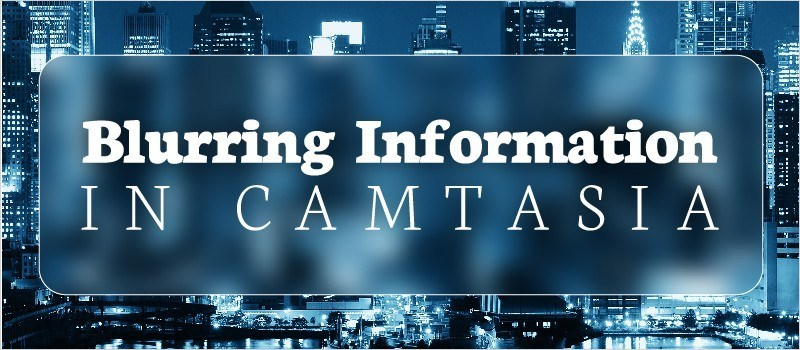 Blurring Information in Camtasia » eLearning Brothers thumbnail