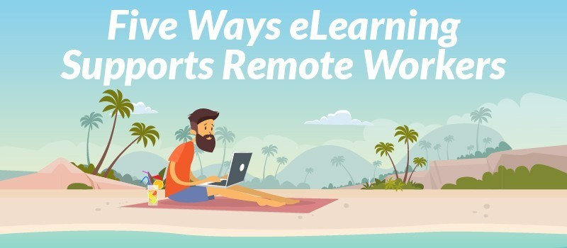 Five Ways eLearning Supports Remote Workers » eLearning Brothers thumbnail