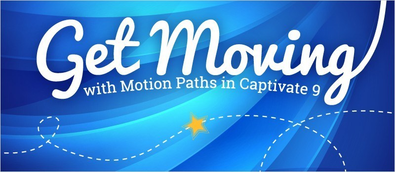Get Moving with Motion Paths in Captivate 9 » eLearning Brothers thumbnail