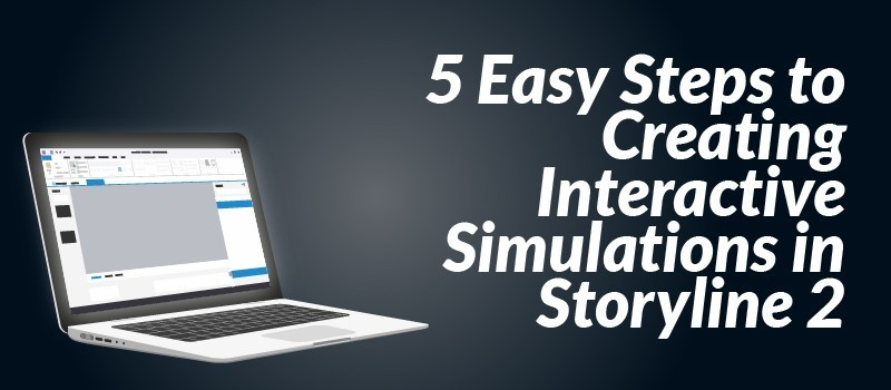 5 Easy Steps to Creating Interactive Simulations in Storyline 2 » eLearning Brothers thumbnail