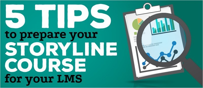 5 Tips to Prepare Your Storyline Course for Your LMS » eLearning Brothers thumbnail