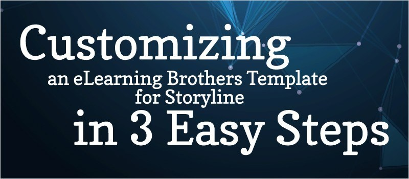 Webinar: Customizing an eLearning Brothers Template for Storyline in 3 Easy Steps » eLearning Brothers thumbnail
