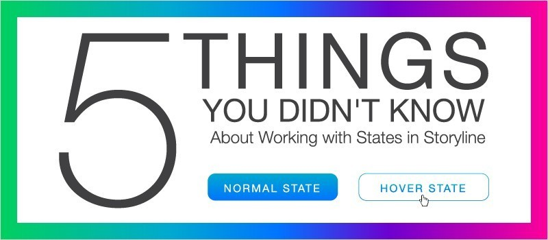 5 Things You Didn't Know About Working with States in Storyline » eLearning Brothers thumbnail