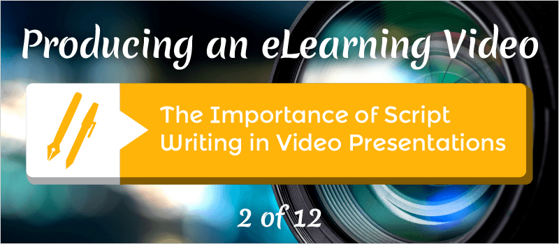 The Importance of Script Writing in Video Presentations » eLearning Brothers thumbnail