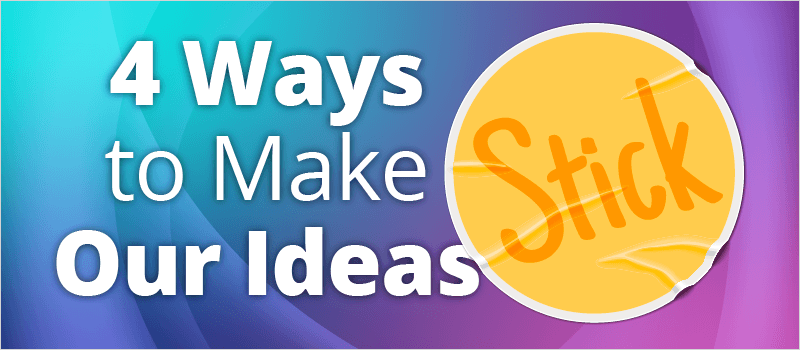 4 Ways to Make Our Ideas Stick » eLearning Brothers thumbnail