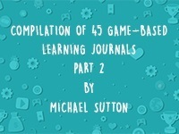 COMPILATION OF 45 GAME-BASED LEARNING JOURNALS: PART 2 thumbnail