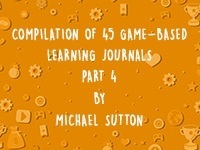 COMPILATION OF 45 GAME-BASED LEARNING JOURNALS: PART 4 thumbnail