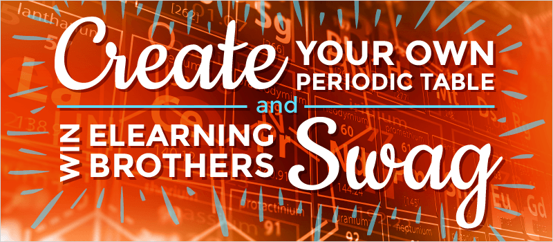 Create Your Own Periodic Table and Win eLearning Brothers Swag thumbnail