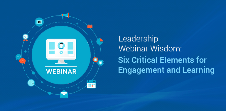 Leadership Webinar Wisdom: Six Critical Elements for Engagement and Learning thumbnail