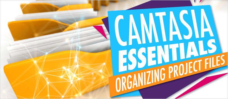 Camtasia Essentials: Organizing Project Files - eLearning Brothers thumbnail
