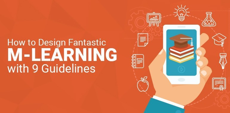 9 Guidelines to Design Fantastic Mobile Learning (mLearning) thumbnail