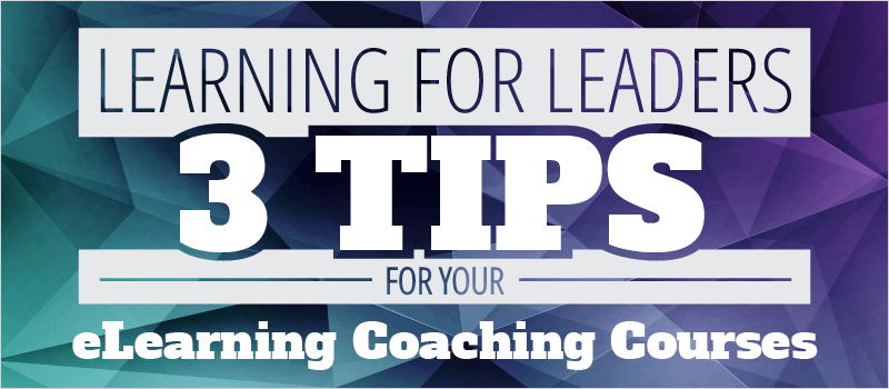 Learning for Leaders: 3 Tips for Your eLearning Coaching Courses - eLearning Brothers thumbnail