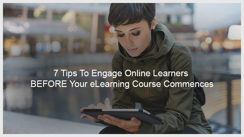 7 Tips To Engage Online Learners BEFORE Your eLearning Course Commences - EIDesign thumbnail