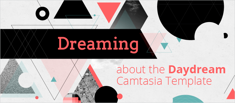 Dreaming about the Daydream Camtasia Template | eLearning Brothers thumbnail