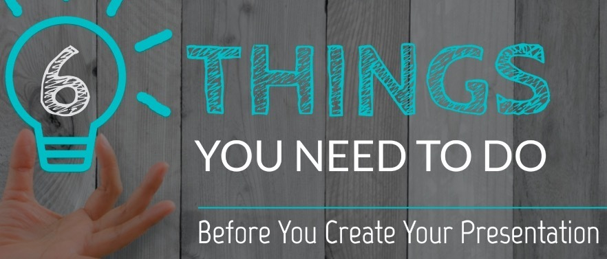 The 6 Things You Need to Do Before You Create Your Presentation thumbnail