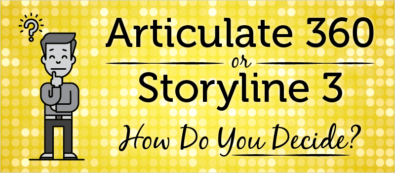 Articulate 360 or Storyline 3 – How to Decide? | eLearning Brothers thumbnail