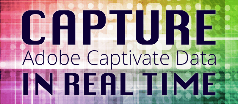 Capture Adobe Captivate Data in Real Time | eLearning Brothers thumbnail