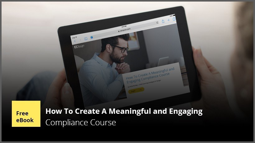 Free eBook: How To Create A Meaningful And Engaging Compliance Course - eLearning Industry thumbnail