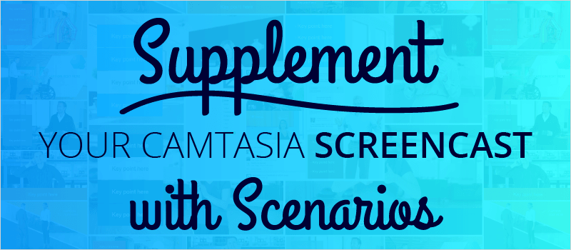 Supplement Your Camtasia Screencast with Scenarios | eLearning Brothers thumbnail