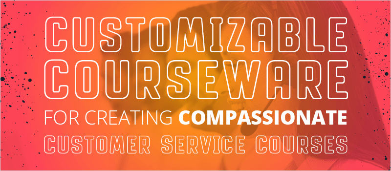 Customizable Courseware for Creating Compassionate Customer Service Courses | eLearning Brothers thumbnail