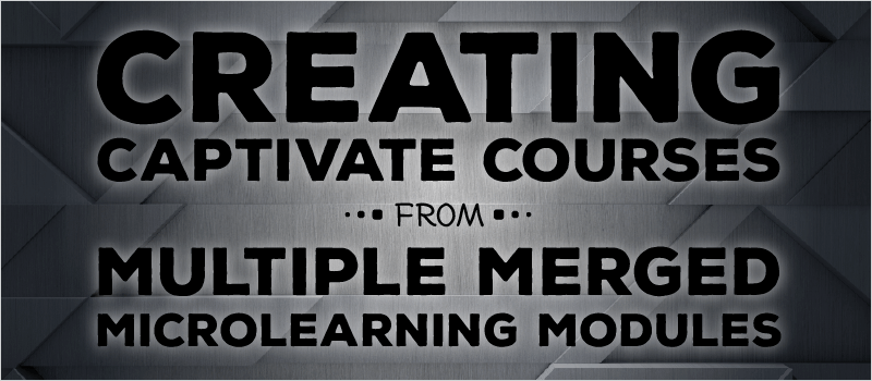 Creating Captivate Courses from Multiple Merged Microlearning Modules | eLearning Brothers thumbnail