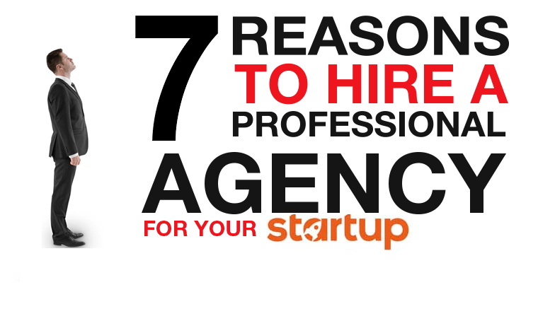 7 reasons Why You Should Hire a Professional Agency for your Startup thumbnail